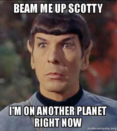 Beam me up, Scotty…